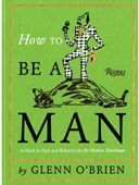 """How To Be a Man"" Book by Glenn O'Brien"
