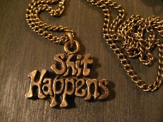 Shit Happens Vintage Necklace