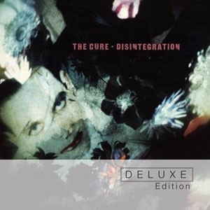 'Disintegration' Deluxe Edition by The Cure