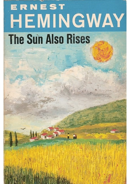 The Sun Also Rises, 1926, Ernest Hemingway