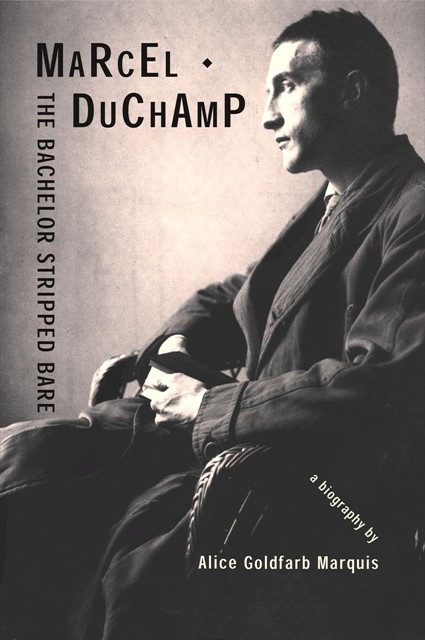Marcel Duchamp by Alice Goldfarb Marquis