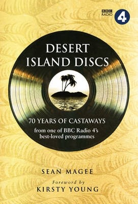 Desert Island Discs. 70 Years of Castaways