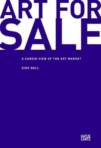 'Art for Sale: A Candid View of the Art Market' by Dirk Boll