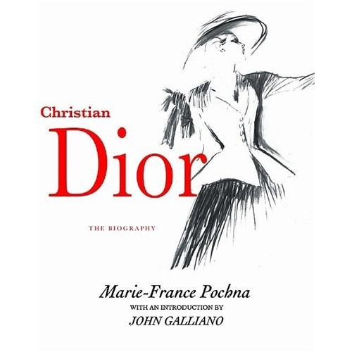 Christian Dior The Biography by Marie-France Pochna