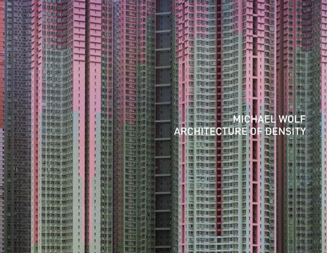 Michael Wolf 'Architecture of Density'