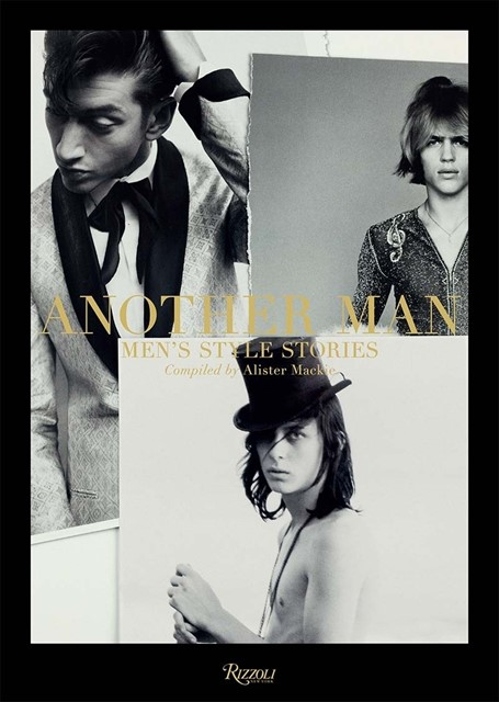ANOTHER MAN: Men's Style Stories, compiled by Alister Mackie