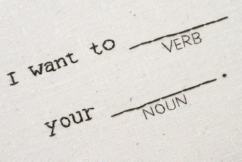 I Want to ___ Your ___