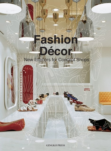 Fashion Décor New Interiors for Concept Shops by Sandu Cultural Media