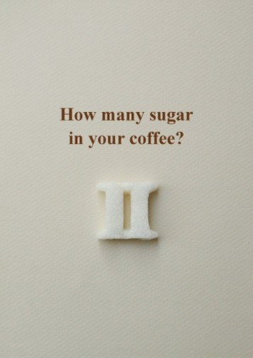 How many sugar in your coffee?